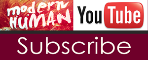 Subscribe to Modern Human TV